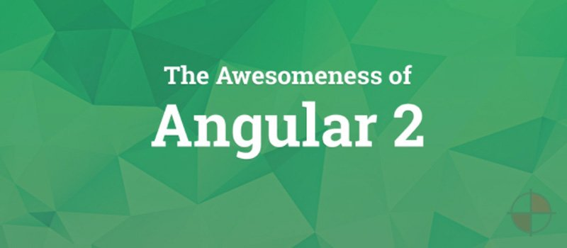 The awesomeness of Angular 2