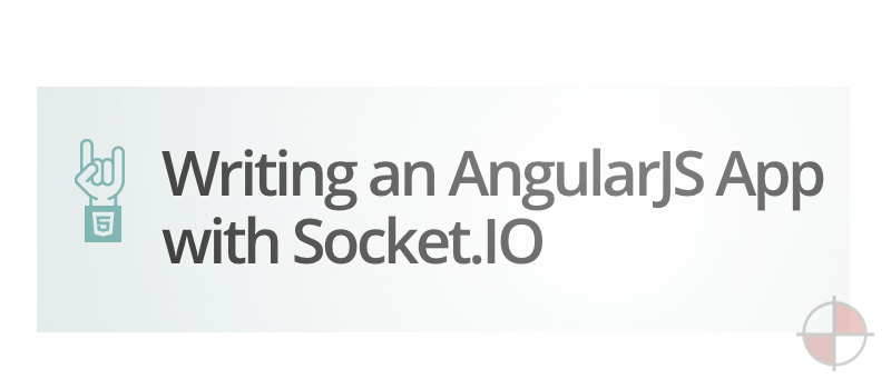 Writing an AngularJS App with Socket.IO (2012)